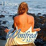 Winifred Adams I Know - Single