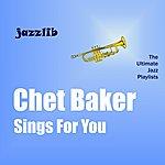 Chet Baker Chet Baker Sings For You