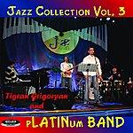Tigran Grigoryan & pLATINum Band Jazz Collection Vol. 3