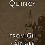 Quincy From Gh - Single