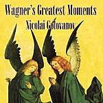 Nikolai Golovanov Wagner's Greatest Moments