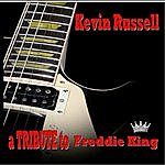 Kevin Russell A Tribute To Freddie King
