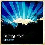 Speak Easy Shining From