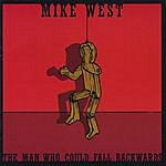 Mike West The Man Who Could Fall Backwards