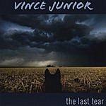Vince Junior The Last Tear