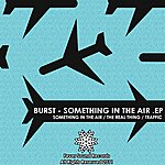 Burst Something In The Air Ep