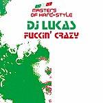 DJ Lukas Fuckin' Crazy