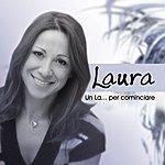 Laura Un La...Per Cominciare