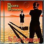 Beats Working No More Tomorrows
