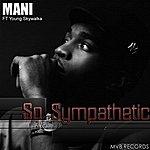 Mani So Sympathetic - Single