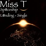 Miss T Sp@ceship L@nding - Single
