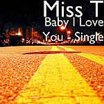Miss T Baby I Love You - Single
