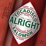 Tocadisco Alright - Taken From Superstar