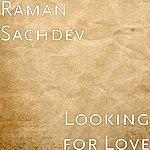 Raman Sachdev Looking For Love