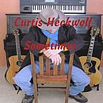 Curtis Heckwolf Sometimes