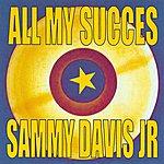 Sammy Davis, Jr. All My Succes