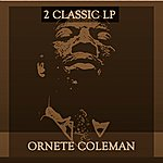 Ornette Coleman Something Else! : The Music Of Ornette Coleman : The Shape Of Jazz To Come