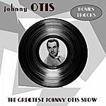 Johnny Otis The Greatest Johnny Otis Show