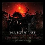 H.P. Lovecraft The Dunwitch Horror & The Thing On The Doorstep
