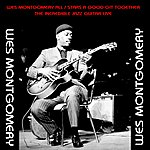 Wes Montgomery Wes Montgomery All / Stars A Good Git Together / The Incredible Jazz Guitar Live