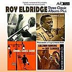 Roy Eldridge Three Classic Albums Plus (Roy And Diz / Little Jazz / Swing Goes Dixie) (Digitally Remastered)
