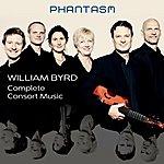 Phantasm William Byrd: Complete Consort Music