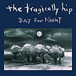 The Tragically Hip Day For Night