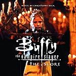 Christophe Beck Buffy The Vampire Slayer - The Score