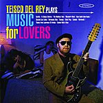 Teisco Del Rey Teisco Del Rey Plays Music For Lovers