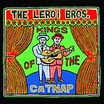 The Leroi Brothers Kings Of The Catnap
