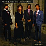 Alison Krauss & Union Station Two Highways
