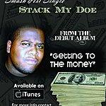 "Streetz ""Stack My Doe"" - Single"