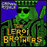 The Leroi Brothers Crown Royale