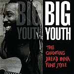 Big Youth The Chanting Dread Inna Fine Style
