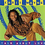 Chris Wayne Talk About Love