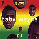 Baby Wayne Ram Dj