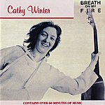 Cathy Winter Breath On My Fire/Traveling Home