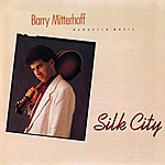 Barry Mitterhoff Silk City