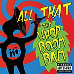 All That The Whop Boom Bam