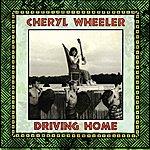 Cheryl Wheeler Driving Home