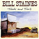Bill Staines Tracks And Trails
