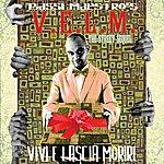 Bassi Maestro V.E.L.M. (VIVI E Lascia Morire)