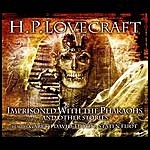 H.P. Lovecraft Imprisoned With The Pharoahs & Other Stories