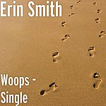 Erin Smith Band Woops - Single