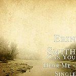 Erin Smith Band Can You Hear Me - Single