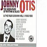 Johnny Otis The Godfather Of Rhythm &Blues Vol 1