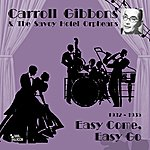 Carroll Gibbons Easy Come, Easy Go