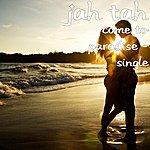 Jahtah Come To Paradise - Single