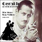 Geraldo The Moon Was Yellow