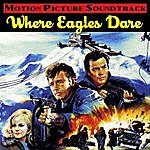 Ron Goodwin & His Orchestra Where Eagles Dare (Music From The Original 1968 Motion Picture Soundtrack)